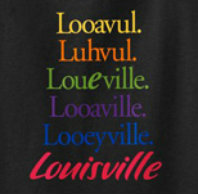 Colorful Louisville, Looavul, Loueville, Looeyville poster showing different pronunciations of Louisville